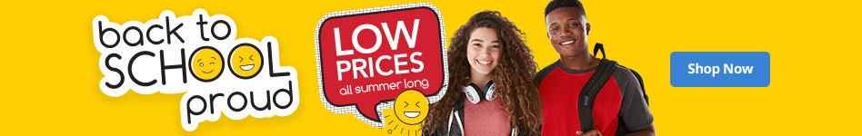 Back to school proud - Low prices all summer long!