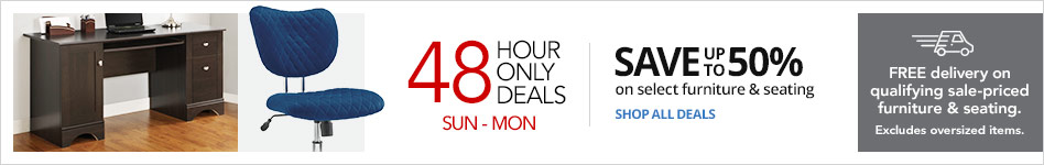 48 Hour Doorbusters- Save up to 50% on select Furniture & Seating