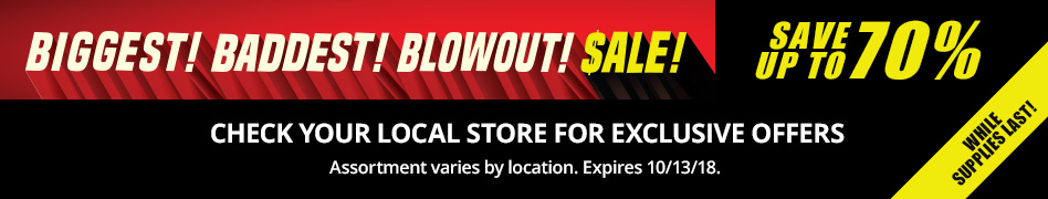 Biggest Baddest Blowout Sale