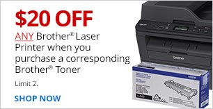 $20 Off any advertised Brother Laser Printer when you purchase a corresponding Brother Toner