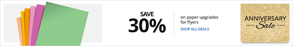 Save 30% on Paper Upgrades for Flyers