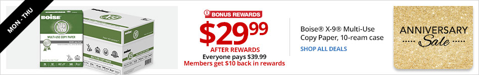$29.99 After Rewards. Everyone pays $39.99. Rewards Members get $10 back in Rewards Boise® X-9® Multi-Use Copy Paper