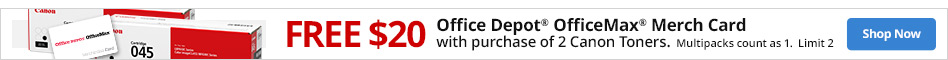 FREE $20 Office Depot Merch Card with the purchase of 2 Canon Toners. Limit 2.