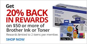 20% back in rewards on $50 or more of Brother ink & Toner.Limit 2.