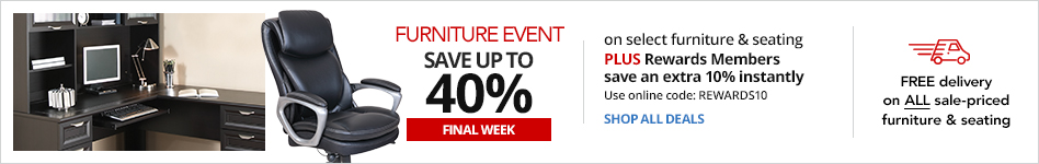 FURNITURE EVENT- Save up to 40% on select Furniture & Seating  PLUS Rewards Member save an extra 10% instantly. Use online code:  Rewards10