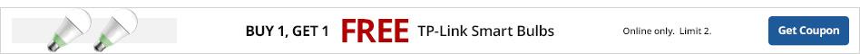 Buy 1, Get 1 FREE TP-Link Smart bulb. Limit 2.