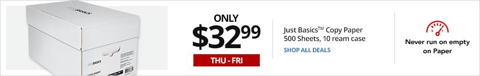 THURSDAY & FRIDAY - $32.99 Just Basics Copy Paper, 10-ream case