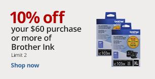 10% off your $60 or more purchase of Brother Ink.  Limit 2.