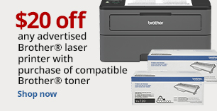 $20 off any advertised price Brother laser printer with purchase of compatible Brother toner