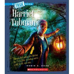 Scholastic A True Book: Biographies, Harriet Tubman, Grades 3 - 5