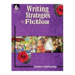 Shell Education Writing Strategies For Fiction, Grades 1-12