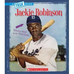 Scholastic A True Book: Biographies, Jackie Robinson, Grades 3 - 5