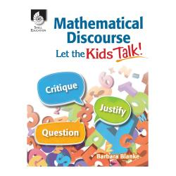 Shell Education Mathematical Discourse: Let the Kids Talk!, Grades Pre-K - College