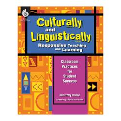 Shell Education Culturally And Linguistically Responsive Teaching And Learning Book, Pre-K to Grade 3