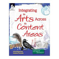 Shell Education Integrating the Arts Across the Content Areas Book, Pre-K to Grade 3