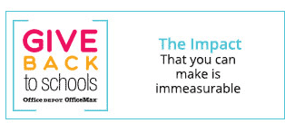 Give Back to Schools - Office Depot & OfficeMax The impact that you can make is immesurable