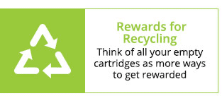 Rewards for Recycling - Think of all your empty cartridges as more ways to get rewarded