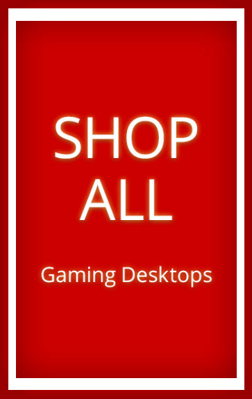 Shop All Gaming Desktops