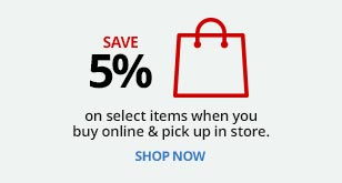 Save 5% when you buy online and pick-up in store
