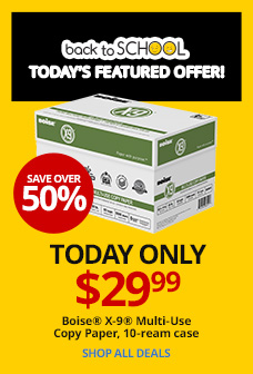 Today Only $29.99- Boise® X-9® Multi-Use Copy Paper
