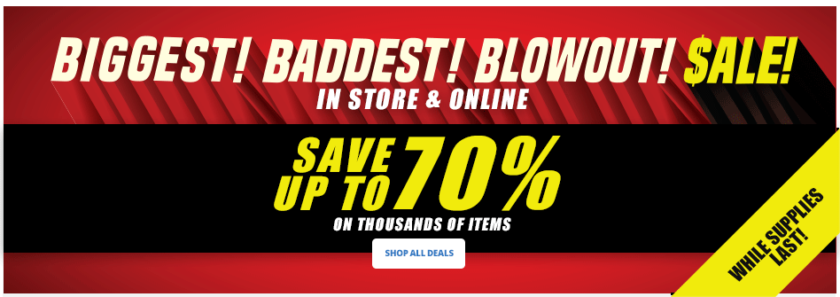 Biggest Baddest Blowout Sale Save Up To 70%