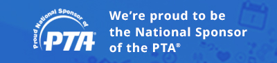 We're proud to be the National Sponsor of the PTA®