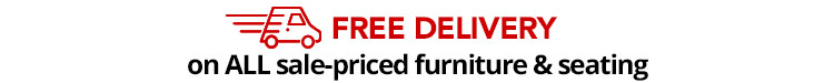 FREE Delivery on ALL Sale-priced furniture and seating