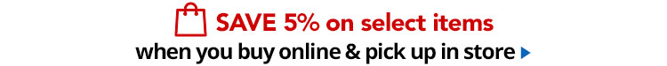 Save 5% on select items when you buy online pick up in store