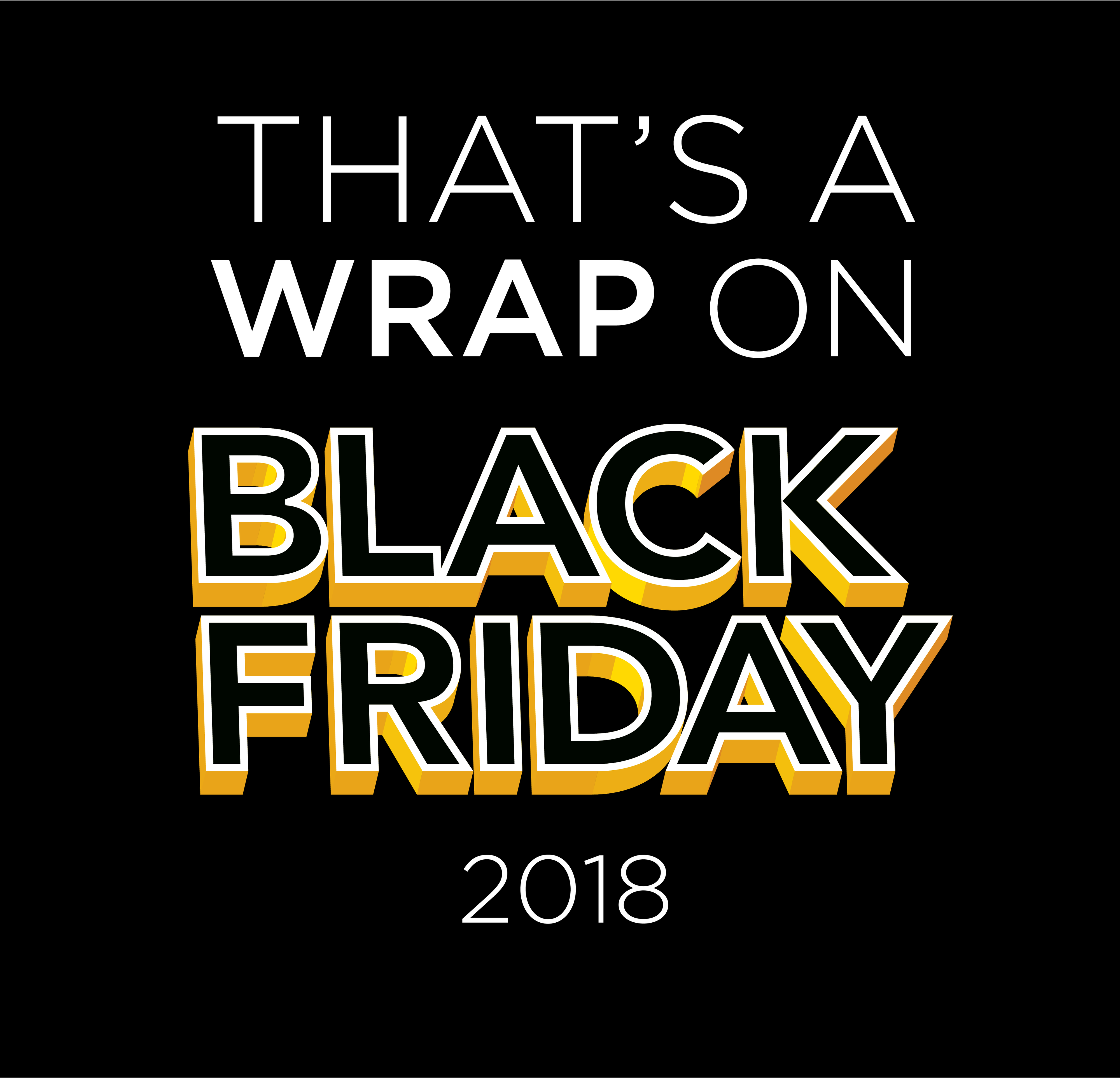 That's a Wrap on Blackfriday 2018