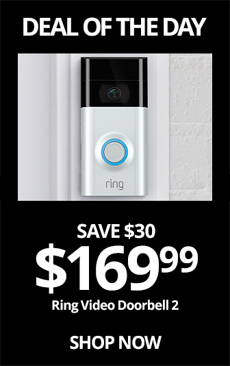 TUES- Ring Video Doorbell 2 Reg $169.99, Save $30, Now $139.99