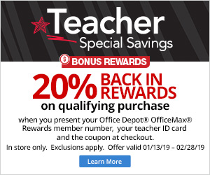 Teachers Special Savings 20% Back in Rewards when you present your office depot office max rewards member number, teacher id and show the printed coupon mobile