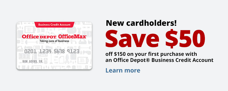 New Cardholders Save $50 off $150 on your first purchase with an Office Depot® Business Credit Account.