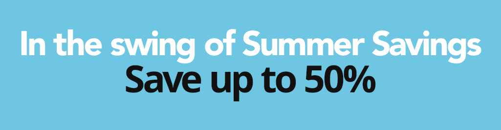 In the swing of Summer. Save up to 50%
