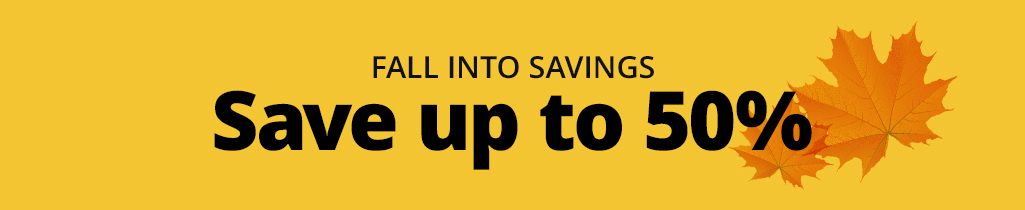 Fall into Savings. Save up to 50%