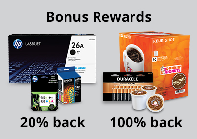 Bonus Rewards on all ink and toner and select batteries and K cups