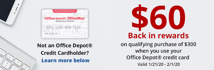 $60 back in rewards on qualifying Purchase of $300 when you use your Office Depot credit Card