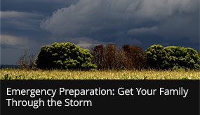 Inclement Weather: Emergency Preparation to Get Your Family Through the Storm